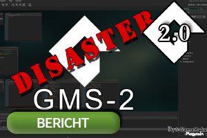 GMS-2 DISASTER – Der Kunde als Feind